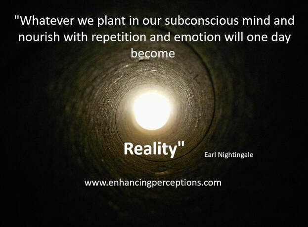 Picture Whatever we plant in our subconscious mind and nourish with repetition and emotion will one day be reality
