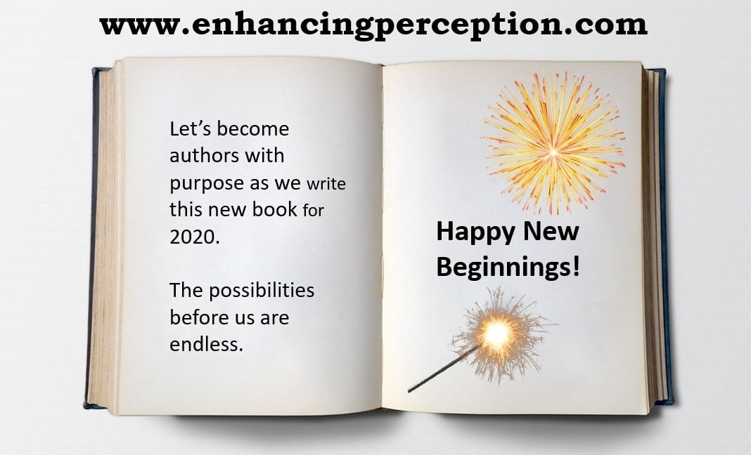 Let's become authors with purpose as we write this new 2020 chapter. Write with purpose not by reaction. Old Habits. In the moment. Choose mindfulness over reaction. Happy New Beginnings