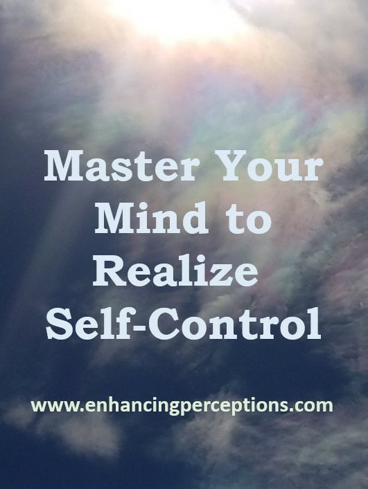 Master Your Mind To Realize Self-Control