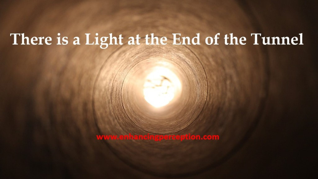 There is a light at the end of the tunnel. This too will pass. Keep going!
